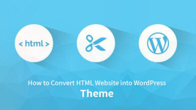 Photo of HTML to WordPress Converter in Easy Steps for Beginners