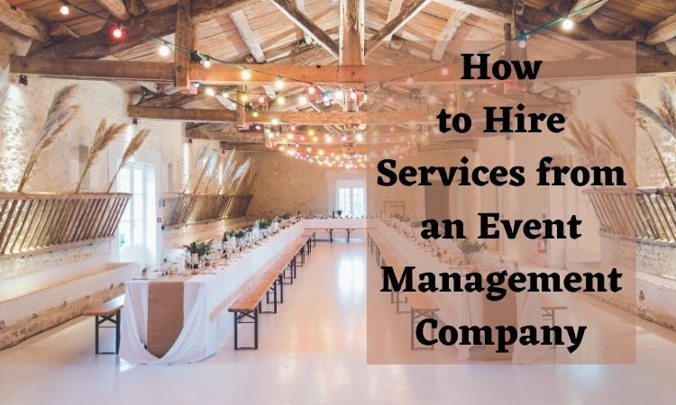 how-to-hire-services-from-an-event-management-company