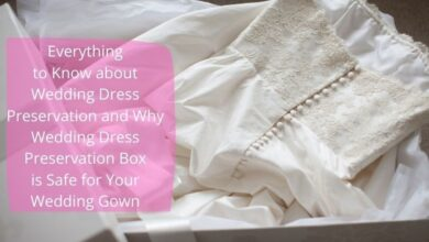 Photo of Why Wedding Dress Preservation Box is Safe for Your Wedding Gown